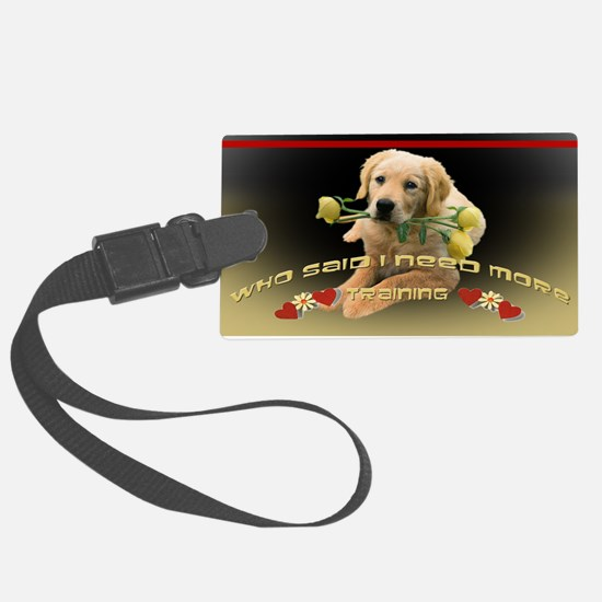 Lab who said I need training Luggage Tag