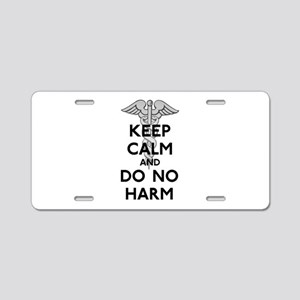 Keep Calm Do No Harm Aluminum License Plate