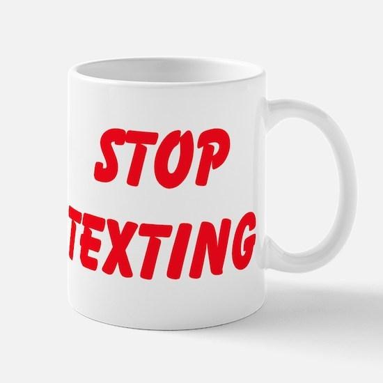 Stop Texting Mugs