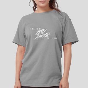 Bad Things Dark Womens Comfort Colors Shirt