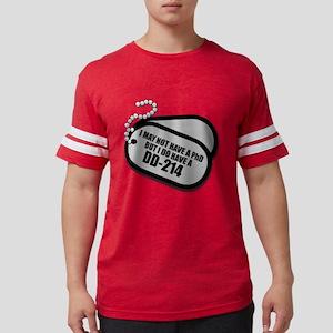 I MAY NOT HAVE A PhD, BUT I DO Mens Football Shirt