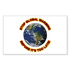 Stop Global Warming Rectangle Decal