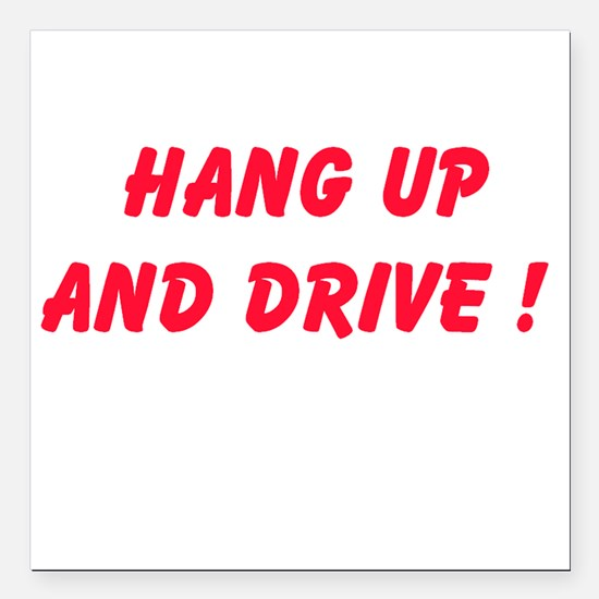 """Hang Up and Drive Square Car Magnet 3"""" x 3"""""""