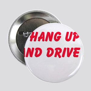 """Hang Up and Drive 2.25"""" Button"""