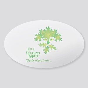 Im a Green Man, thats what I am Sticker