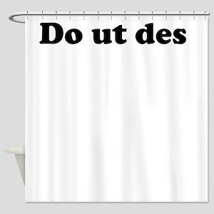 Do ut des Shower Curtain