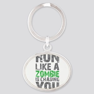 Run Like A Zombie Is Chasing You Oval Keychain