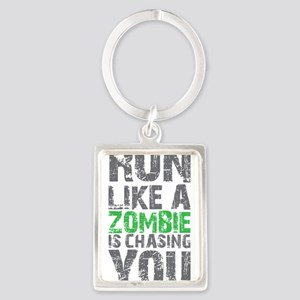 Run Like A Zombie Is Chasing You Portrait Keychain