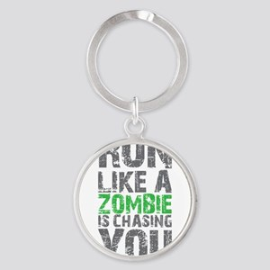 Run Like A Zombie Is Chasing You Round Keychain