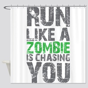 Rul Like A Zombie Is Chasing You Shower Curtain