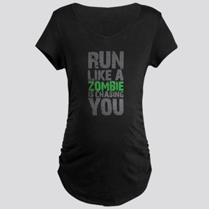 Rul Like A Zombie Is Chasing You Maternity T-Shirt