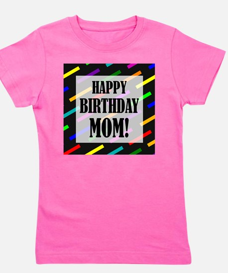 Happy Birthday For Mom Girl's Tee