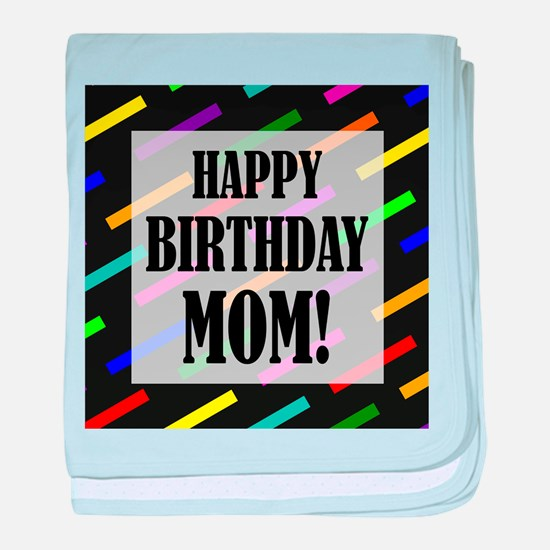 Happy Birthday For Mom baby blanket