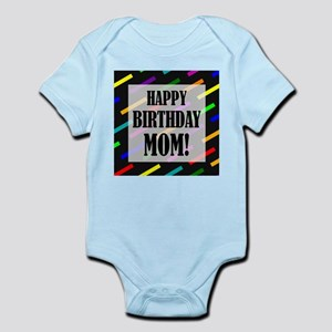 Happy Birthday For Mom Infant Bodysuit