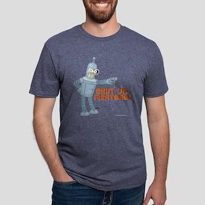 Bender Shut Up Meatbag Ligh Mens Tri-blend T-Shirt