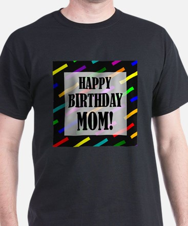 Happy Birthday For Mom T-Shirt