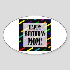 Happy Birthday For Mom Sticker (Oval)