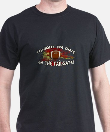 Tonight we dine on the tailgate! T-Shirt