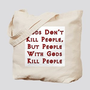 Gods Don't Kill People Tote Bag