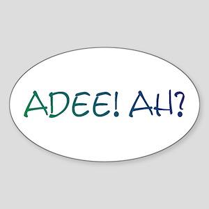 Adee Ah? Oval Sticker
