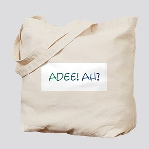Adee Ah? Tote Bag