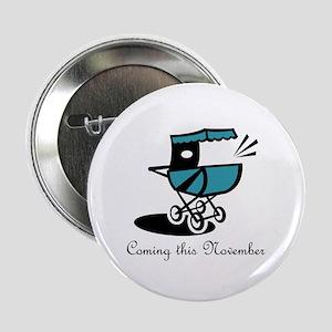 "Coming This November 2.25"" Button"
