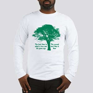 Plant a Tree Now Long Sleeve T-Shirt