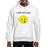 I just got laid Hooded Sweatshirt