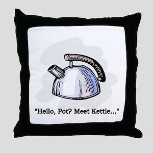 Hello Pot? Meet Kettle... Throw Pillow