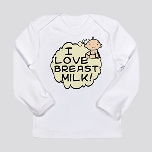 I Love Breast Milk Long Sleeve T-Shirt