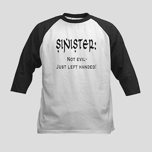 Sinister: Not evil-Just left handed Kids Baseball