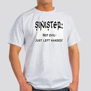 Sinister: Not evil-Just left handed Ash Grey T-Shi