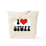 I Love Stuff Tote Bag