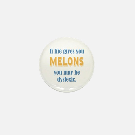 If Life Gives you Melons Mini Button