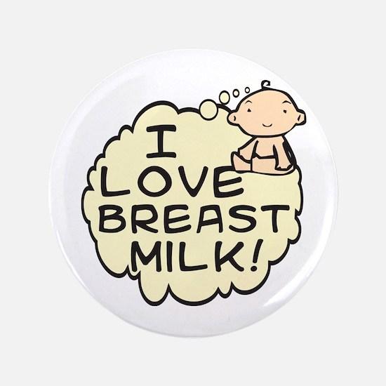 "I Love Breast Milk (button) 3.5"" Button (100 pack)"