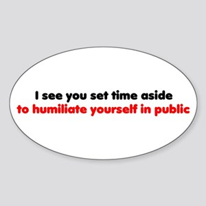 Humiliation Oval Sticker