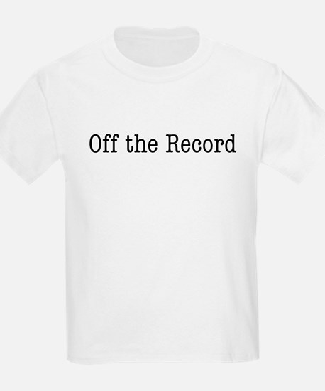 """""""Off the Record"""" Kids T-Shirt"""