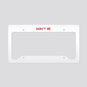 be yourself License Plate Holder