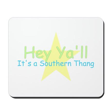 Hey Ya'll -southern thang Mousepad
