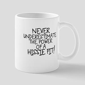 NEVER UNDERESTIMATE HISSIE FIT Mugs