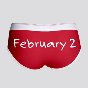 """""""February 2"""" printed on a Women's Boy Br"""