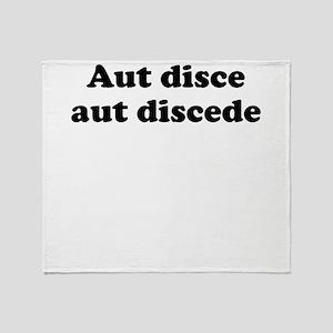 Aut disce aut discede Throw Blanket