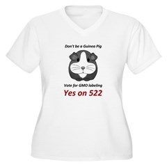 Yes on 522 Vote for GMO labeling Plus Size T-Shirt