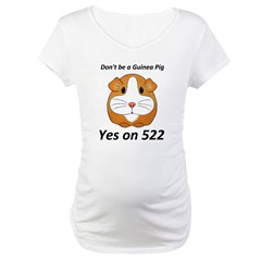 Yes on 522 GMO Labeling Maternity T-Shirt