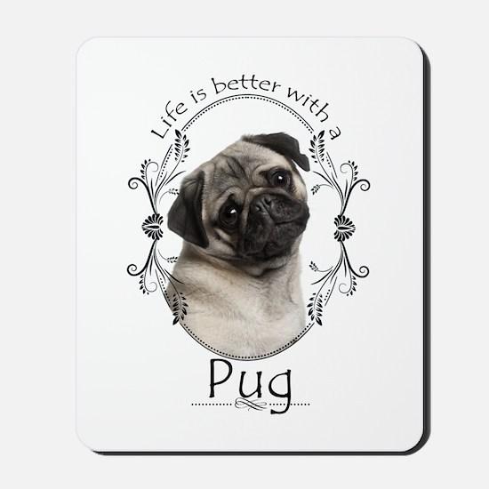 Lifes Better Pug Mousepad
