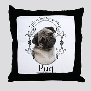 Lifes Better Pug Throw Pillow
