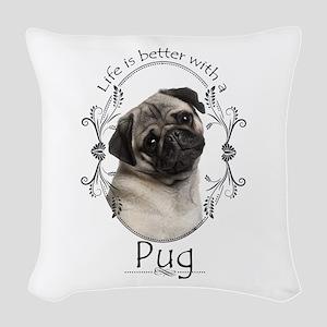 Lifes Better Pug Woven Throw Pillow