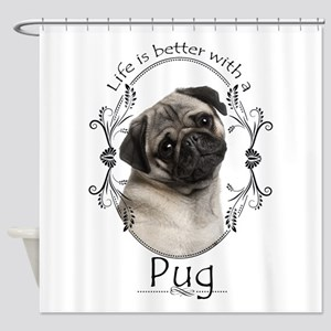 Lifes Better Pug Shower Curtain
