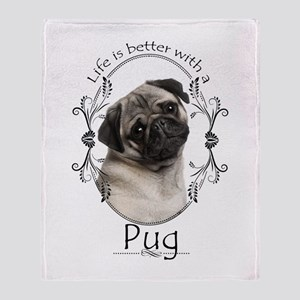 Lifes Better Pug Throw Blanket