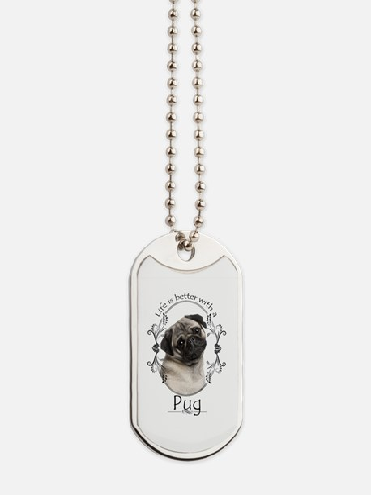 Lifes Better Pug Dog Tags